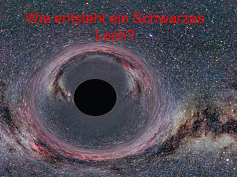 Wie entsteht ein Schwarzes Loch