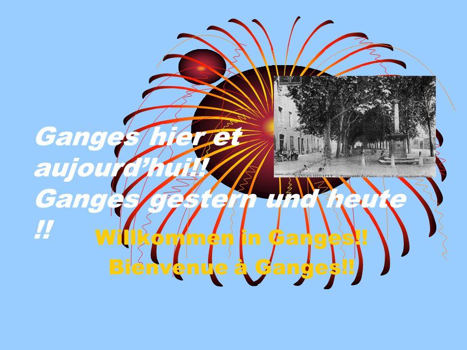 Ganges hier et aujourd'hui!! Ganges gestern und heute !!