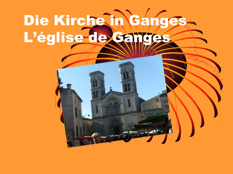 Die Kirche in Ganges L'église de Ganges