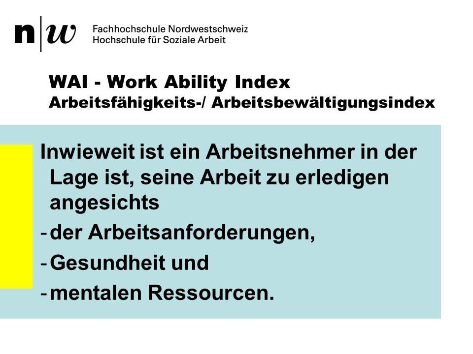 WAI - Work Ability Index Arbeitsfähigkeits-/ Arbeitsbewältigungsindex