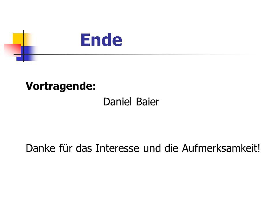 Ende Vortragende: Daniel Baier Danke für das Interesse und die Aufmerksamkeit!