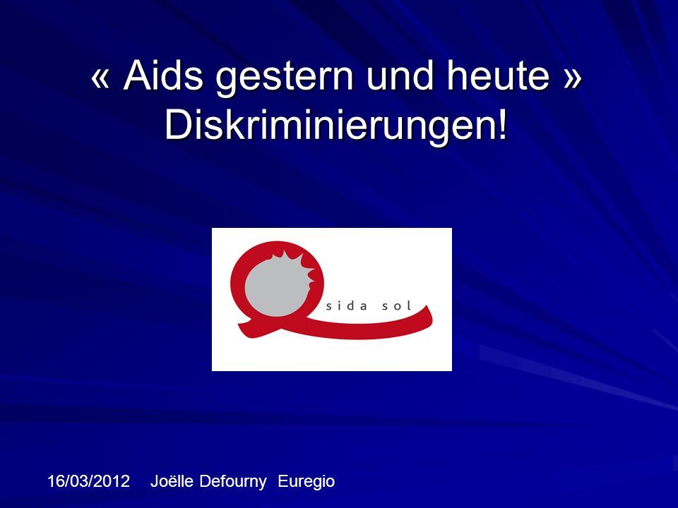 « Aids gestern und heute » Diskriminierungen!