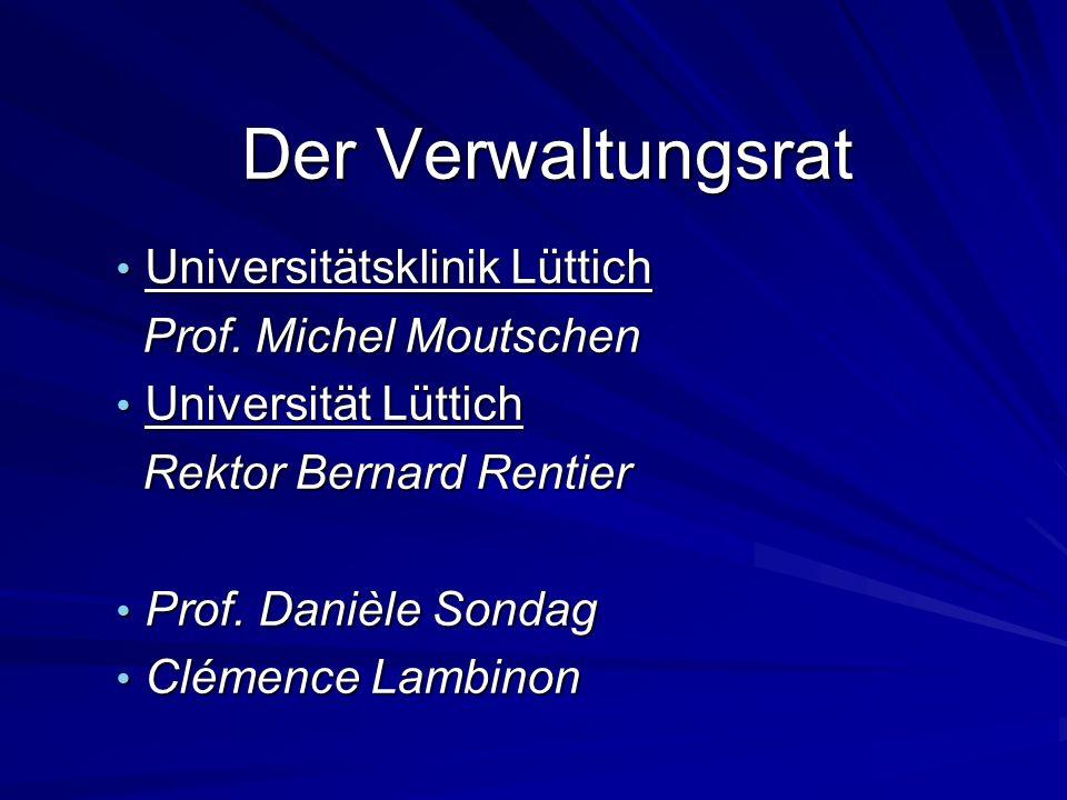 Der Verwaltungsrat Universitätsklinik Lüttich Prof. Michel Moutschen