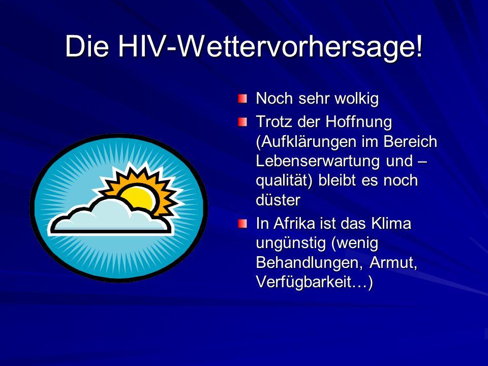 Die HIV-Wettervorhersage!