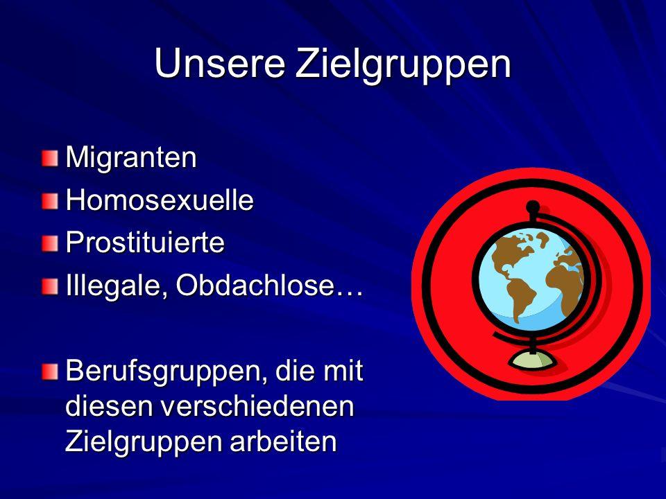 Unsere Zielgruppen Migranten Homosexuelle Prostituierte
