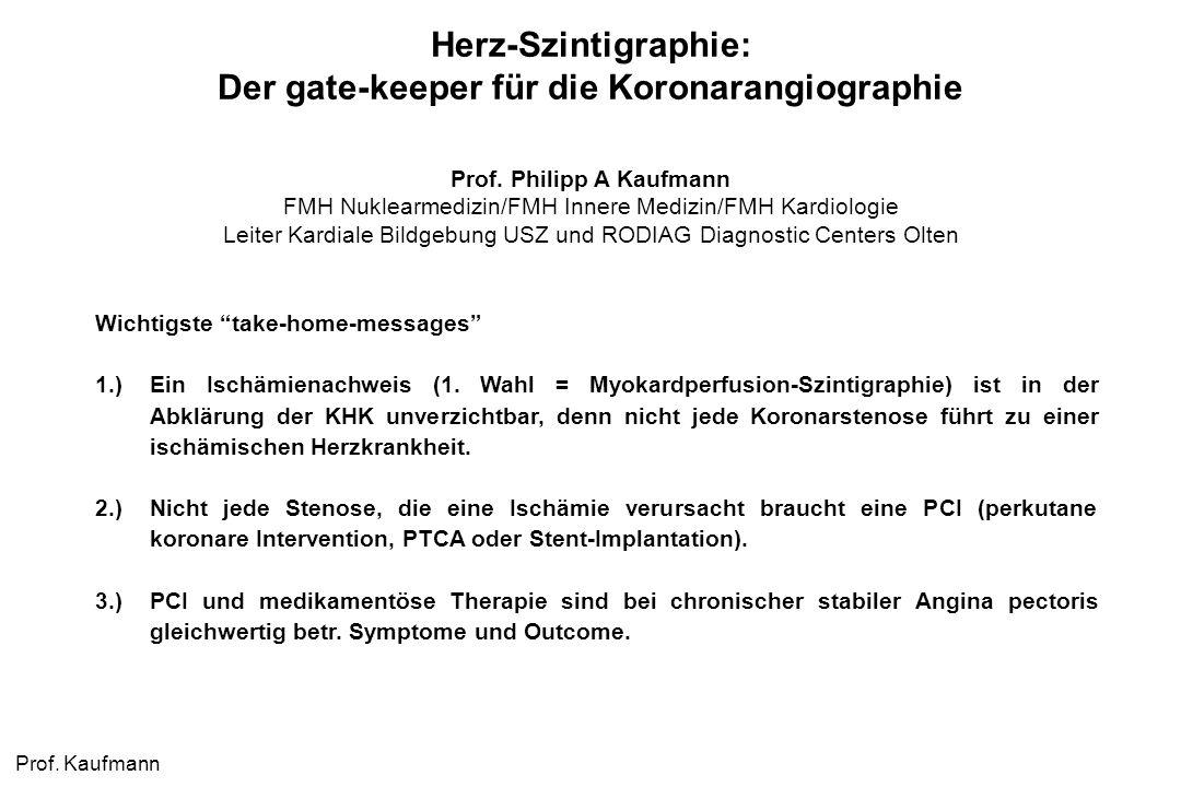 Der gate-keeper für die Koronarangiographie Prof. Philipp A Kaufmann
