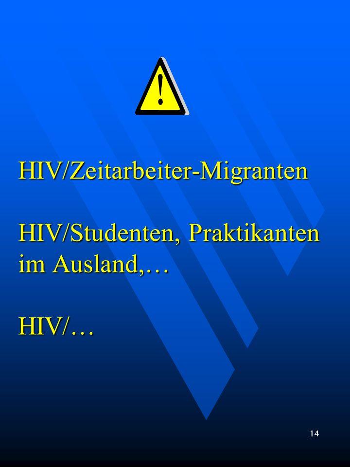 HIV/Zeitarbeiter-Migranten HIV/Studenten, Praktikanten im Ausland,… HIV/…