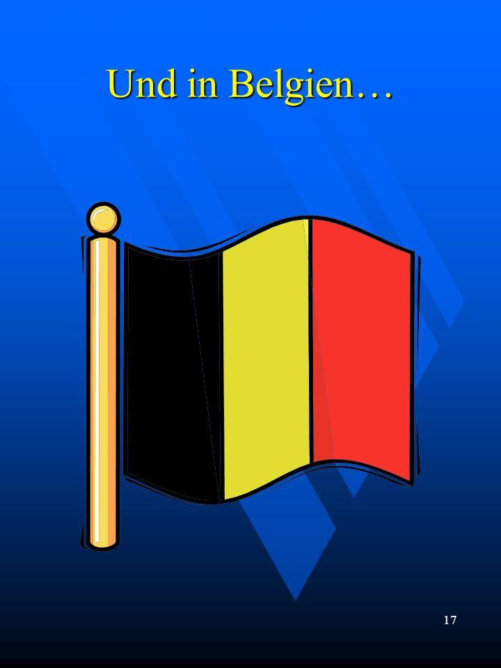 Und in Belgien…