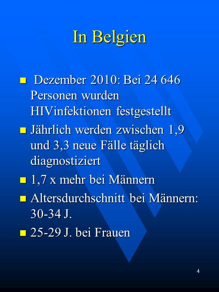 In BelgienDezember 2010: Bei 24 646 Personen wurden HIVinfektionen festgestellt.