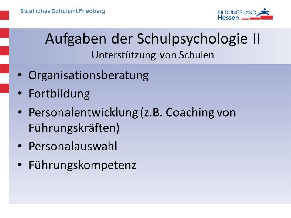Aufgaben der Schulpsychologie II Unterstützung von Schulen
