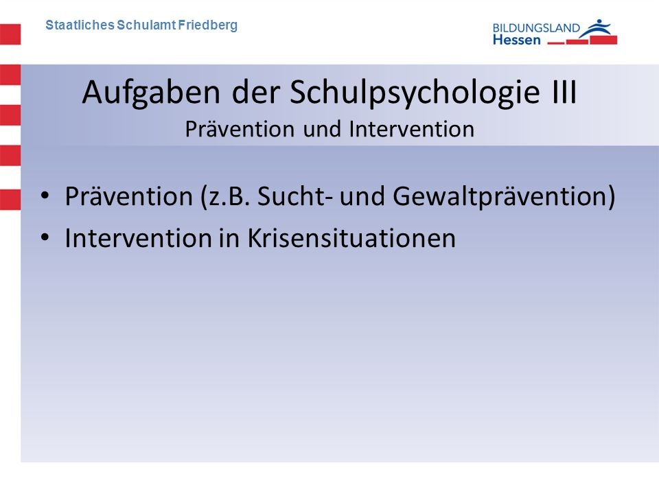 Aufgaben der Schulpsychologie III Prävention und Intervention