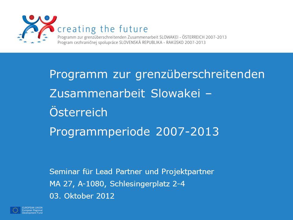 Programm zur grenzüberschreitenden Zusammenarbeit Slowakei – Österreich Programmperiode 2007-2013