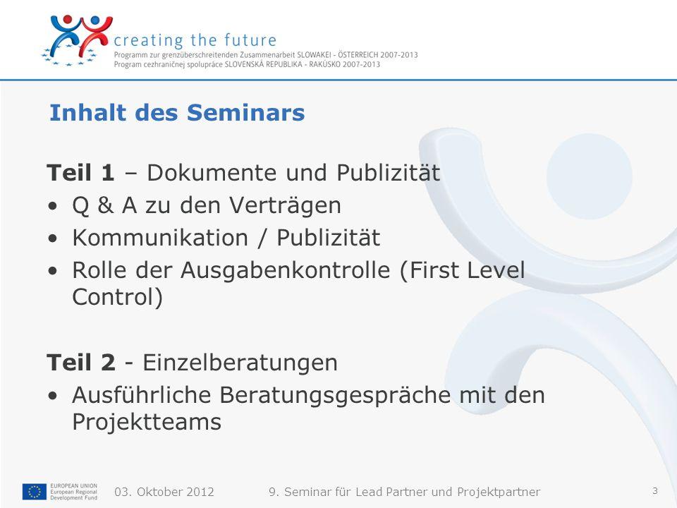 Inhalt des Seminars Teil 1 – Dokumente und Publizität. Q & A zu den Verträgen. Kommunikation / Publizität.