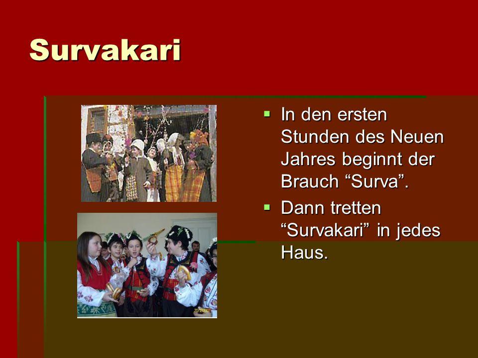 Survakari In den ersten Stunden des Neuen Jahres beginnt der Brauch Surva .