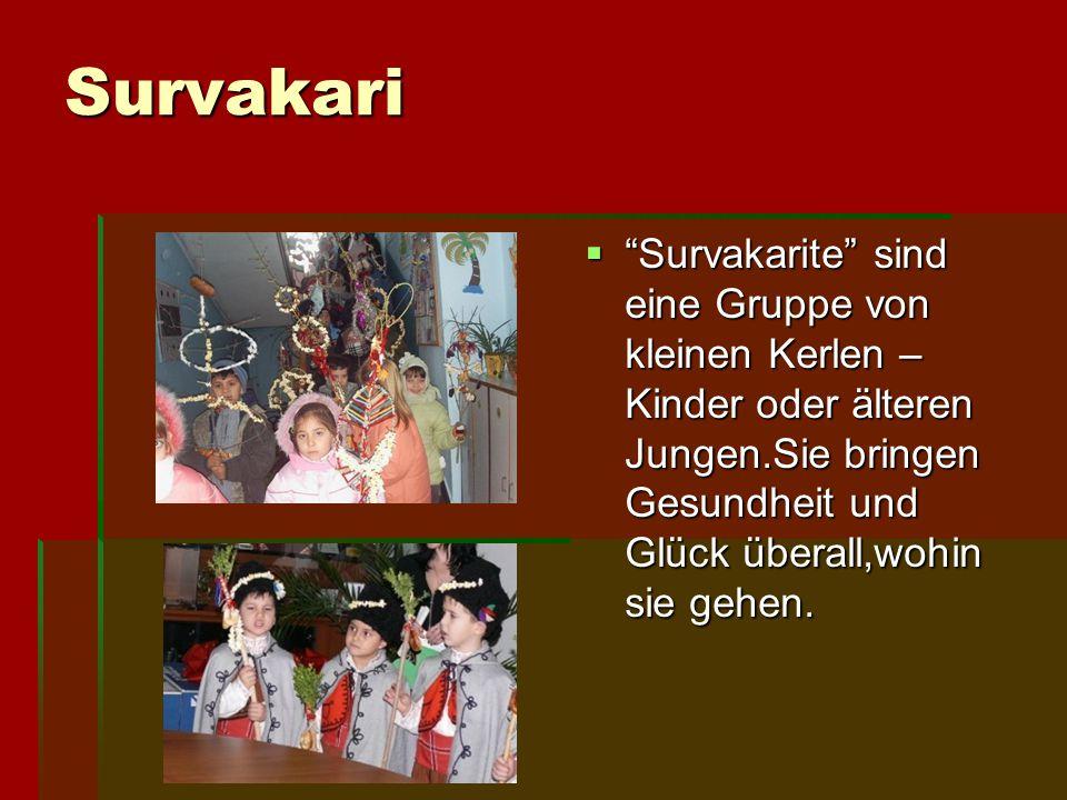 Survakari Survakarite sind eine Gruppe von kleinen Kerlen – Kinder oder älteren Jungen.Sie bringen Gesundheit und Glück überall,wohin sie gehen.