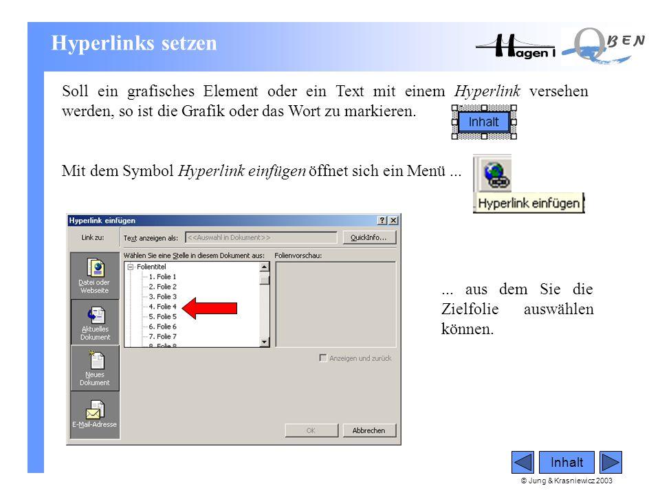 Hyperlinks setzen Soll ein grafisches Element oder ein Text mit einem Hyperlink versehen werden, so ist die Grafik oder das Wort zu markieren.