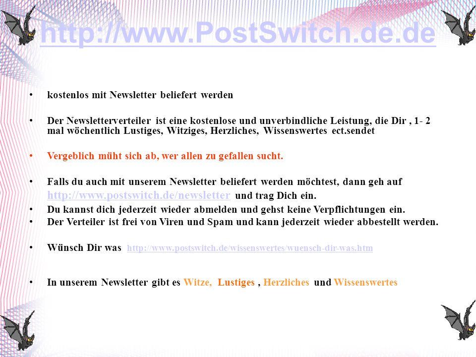 http://www.PostSwitch.de.de kostenlos mit Newsletter beliefert werden