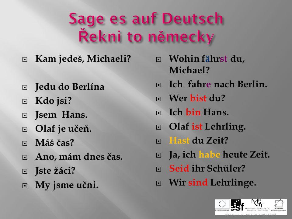Sage es auf Deutsch Řekni to německy