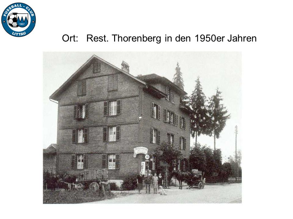 Ort: Rest. Thorenberg in den 1950er Jahren