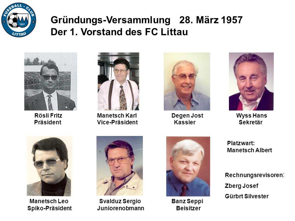 Gründungs-Versammlung 28. März 1957 Der 1. Vorstand des FC Littau