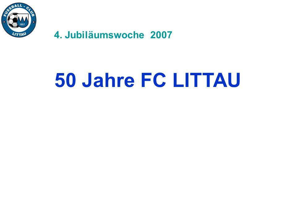 4. Jubiläumswoche 2007 50 Jahre FC LITTAU