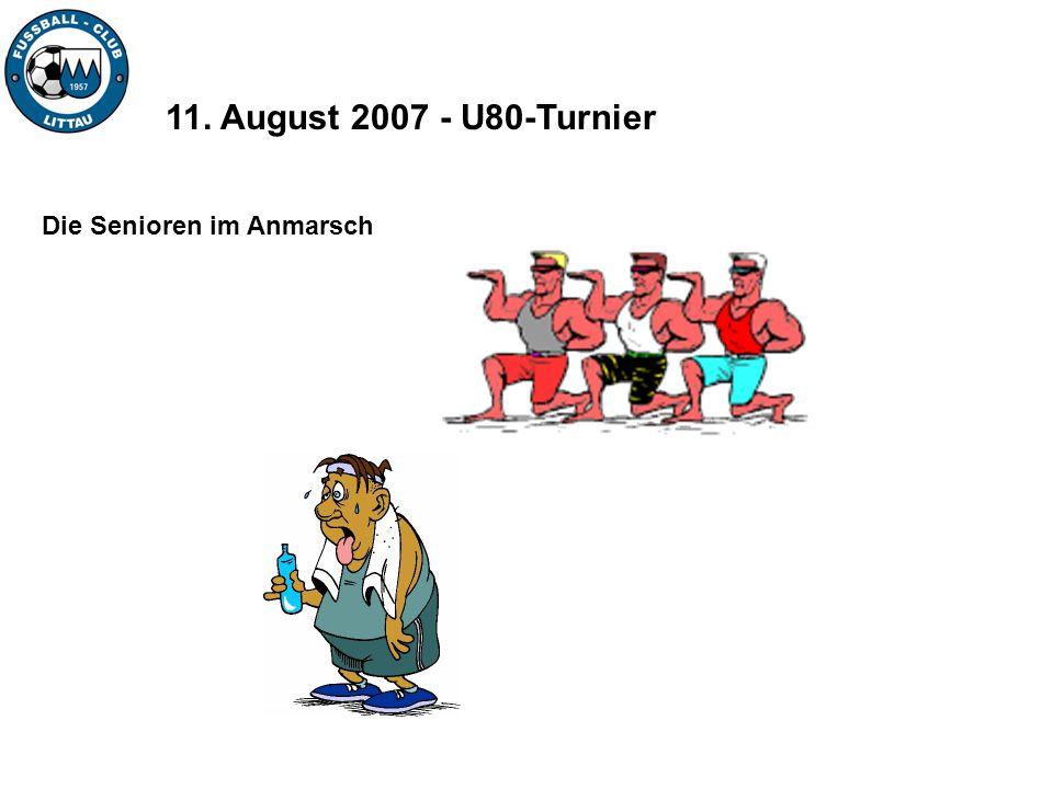 11. August 2007 - U80-Turnier Die Senioren im Anmarsch
