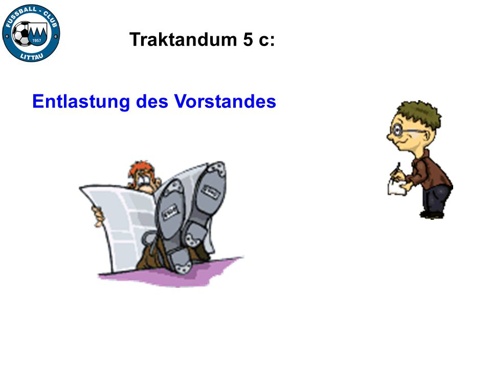 Traktandum 5 c: Entlastung des Vorstandes