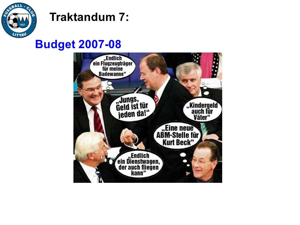 Traktandum 7: Budget 2007-08