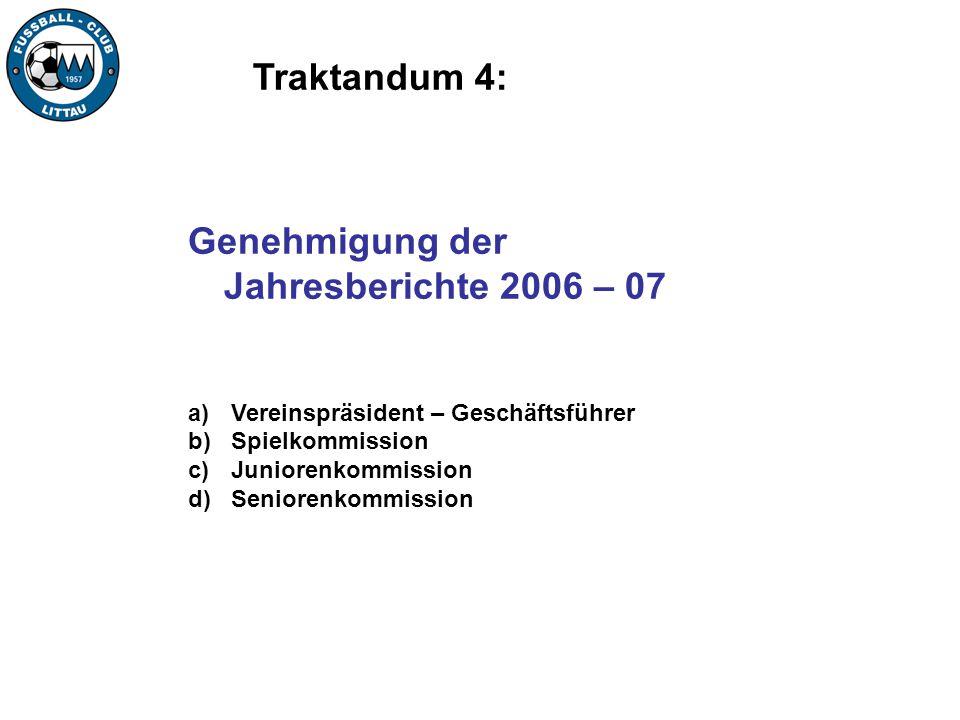Genehmigung der Jahresberichte 2006 – 07