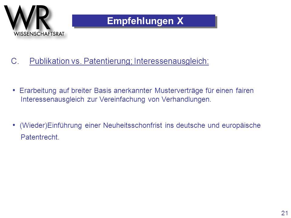 Empfehlungen X C. Publikation vs. Patentierung; Interessenausgleich: