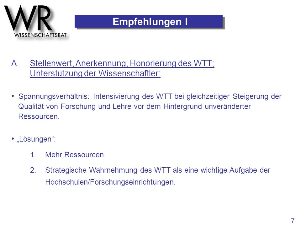 Empfehlungen I A. Stellenwert, Anerkennung, Honorierung des WTT;