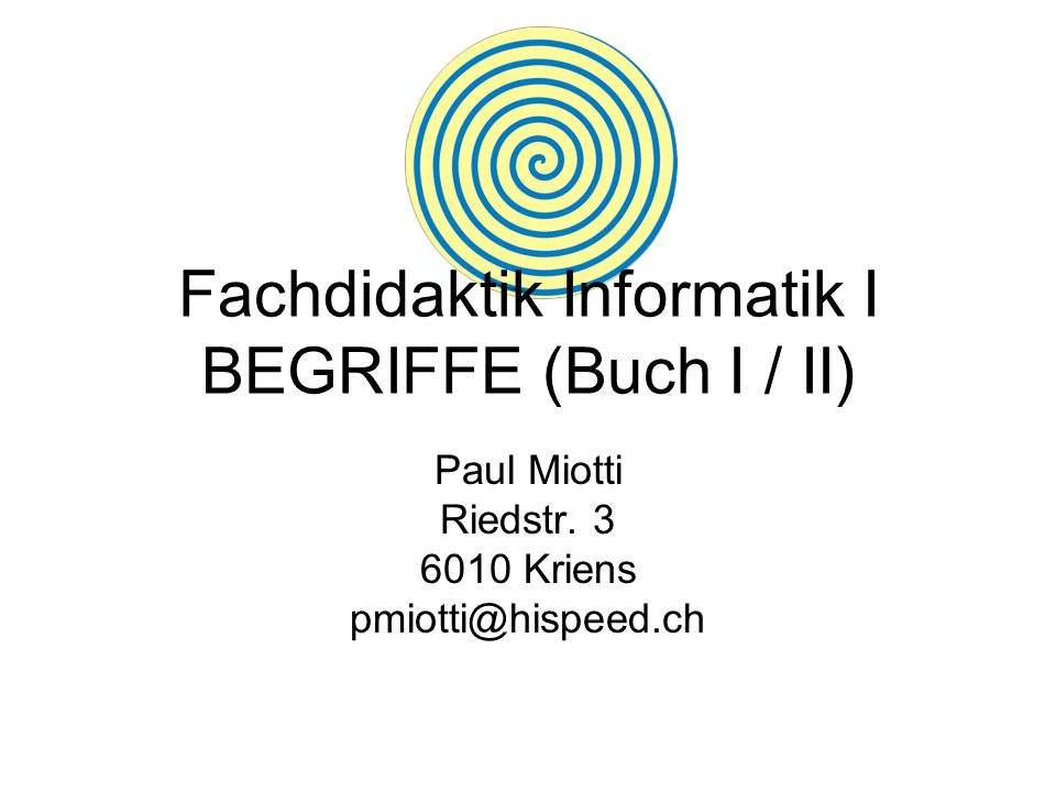 Fachdidaktik Informatik I BEGRIFFE (Buch I / II)