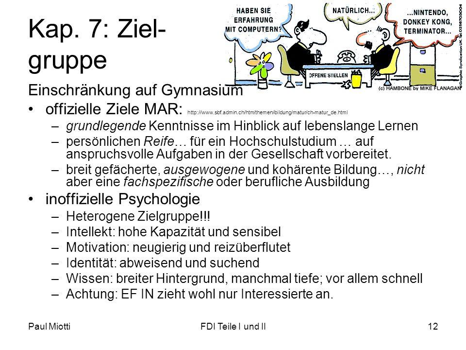 Kap. 7: Ziel- gruppe Einschränkung auf Gymnasium
