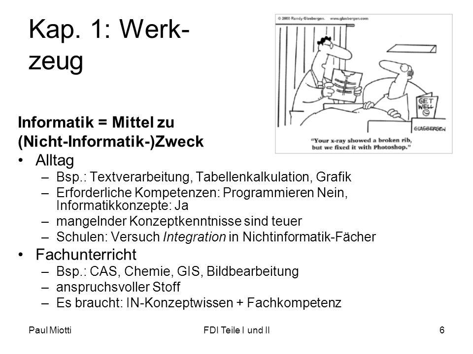 Kap. 1: Werk- zeug Informatik = Mittel zu (Nicht-Informatik-)Zweck