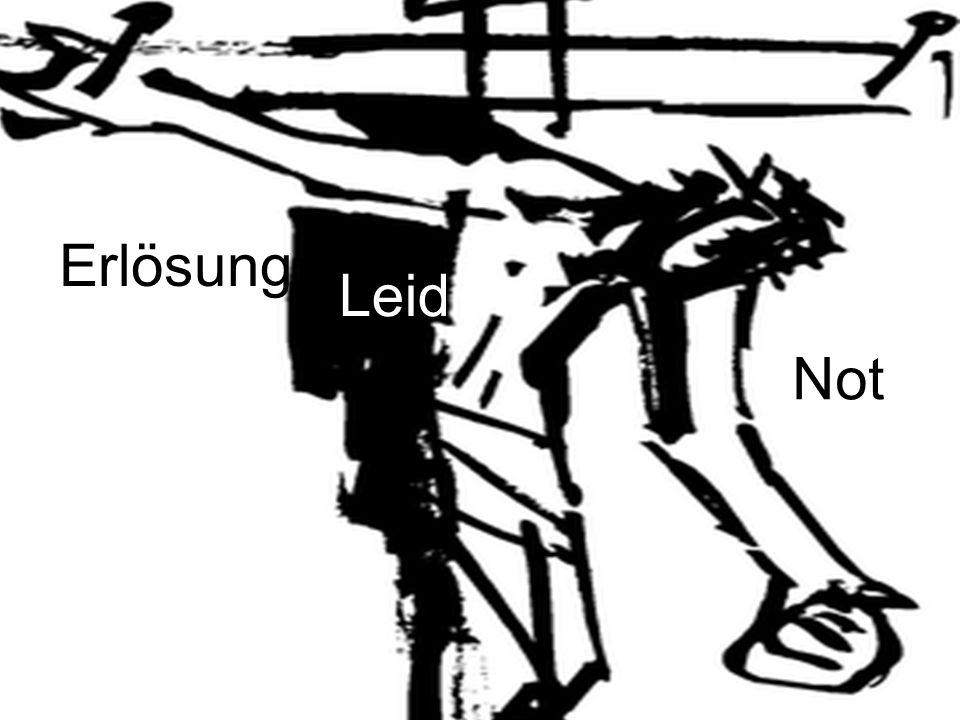 Erlösung Kraft, Leid und Not Leid Not