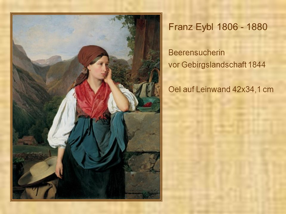 Franz Eybl 1806 - 1880 Beerensucherin vor Gebirgslandschaft 1844