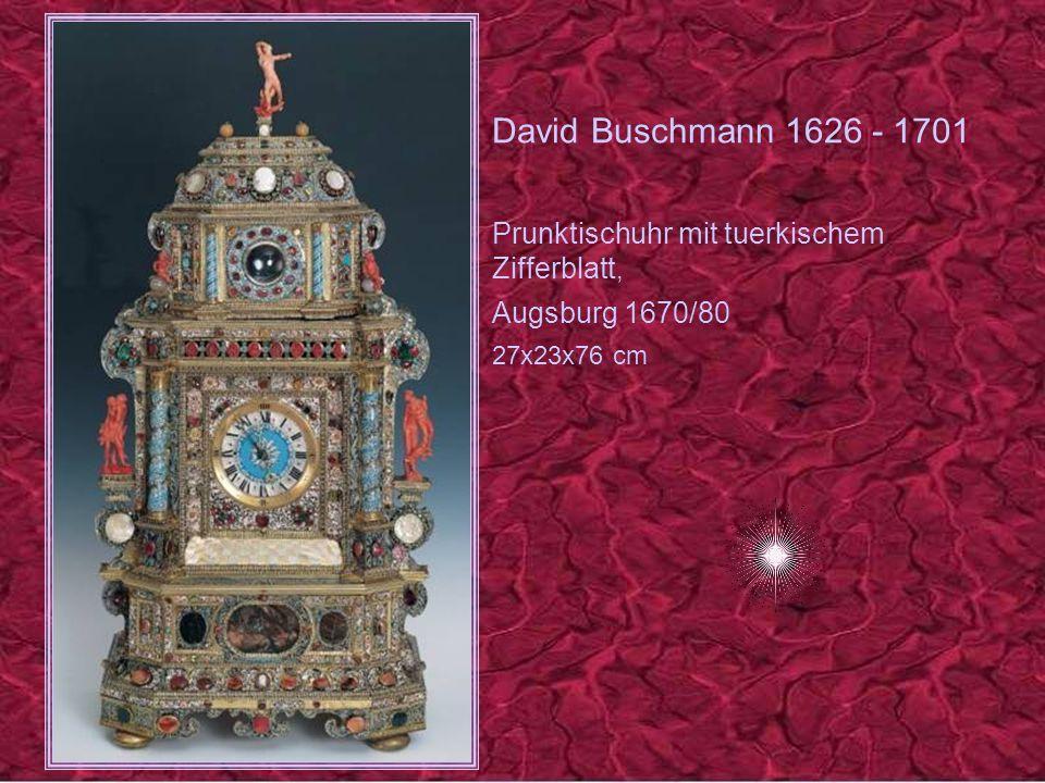 David Buschmann 1626 - 1701 Prunktischuhr mit tuerkischem Zifferblatt,