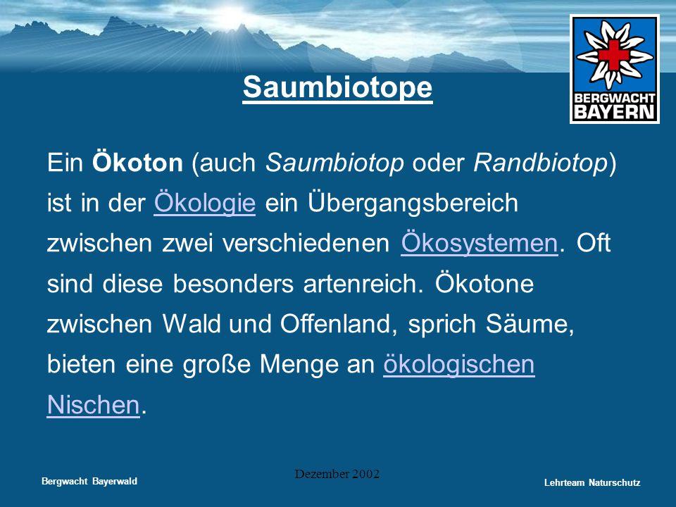 Saumbiotope Ein Ökoton (auch Saumbiotop oder Randbiotop)