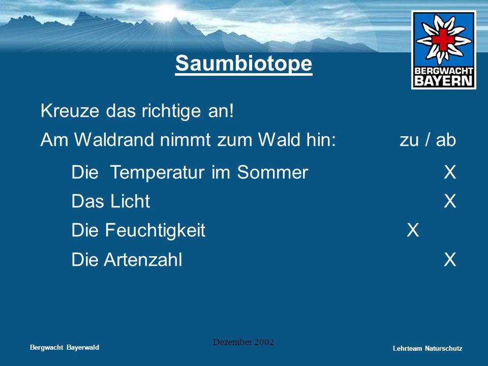 Saumbiotope Kreuze das richtige an!