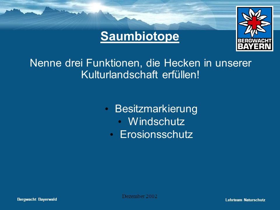 Saumbiotope Nenne drei Funktionen, die Hecken in unserer Kulturlandschaft erfüllen! Besitzmarkierung.