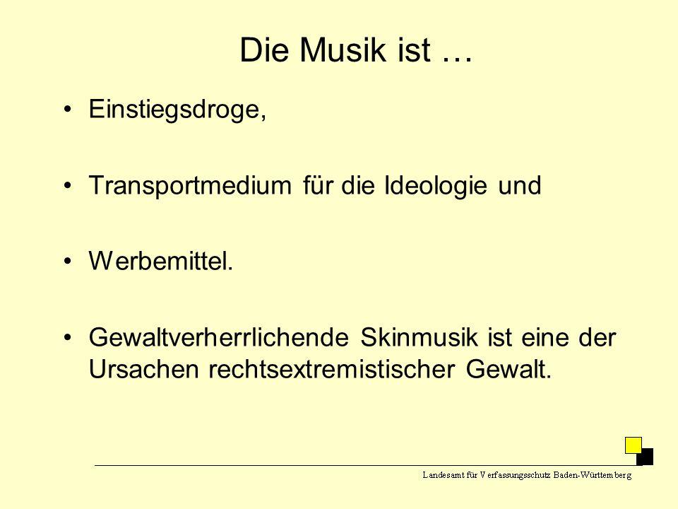Die Musik ist … Einstiegsdroge, Transportmedium für die Ideologie und