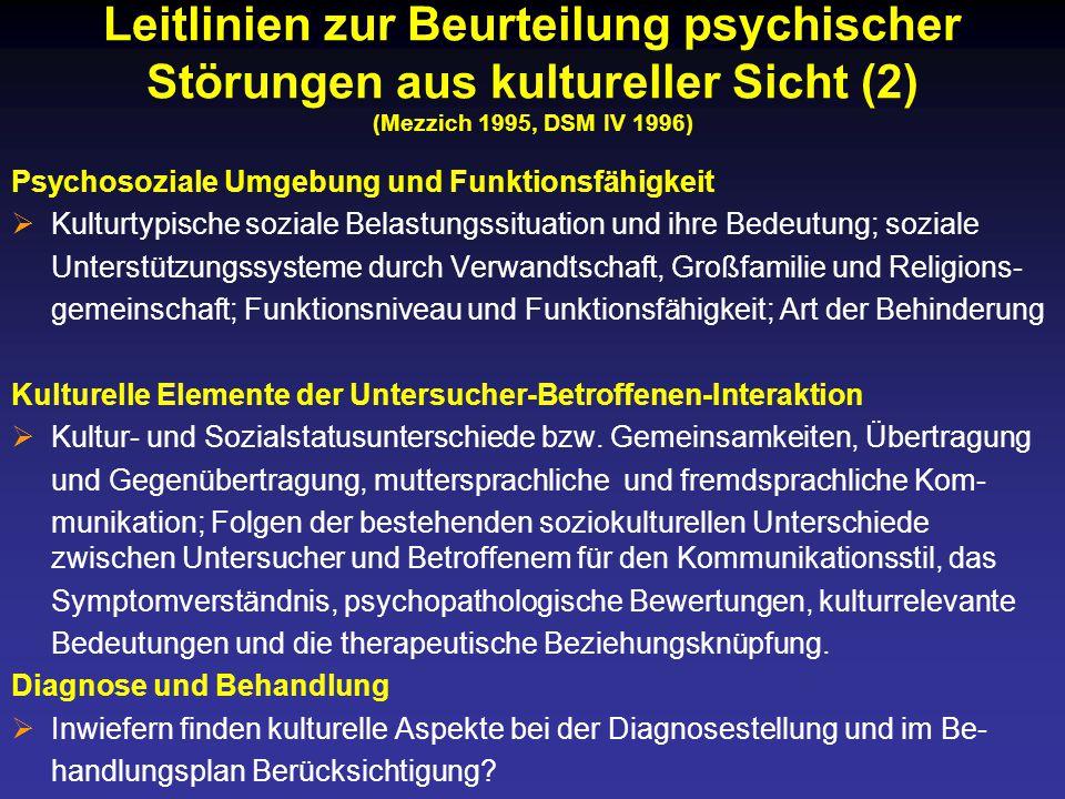 Leitlinien zur Beurteilung psychischer Störungen aus kultureller Sicht (2) (Mezzich 1995, DSM IV 1996)