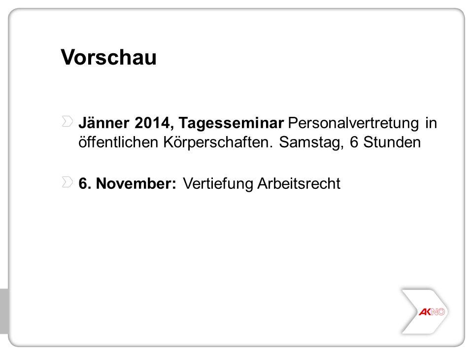 Vorschau Jänner 2014, Tagesseminar Personalvertretung in öffentlichen Körperschaften. Samstag, 6 Stunden.