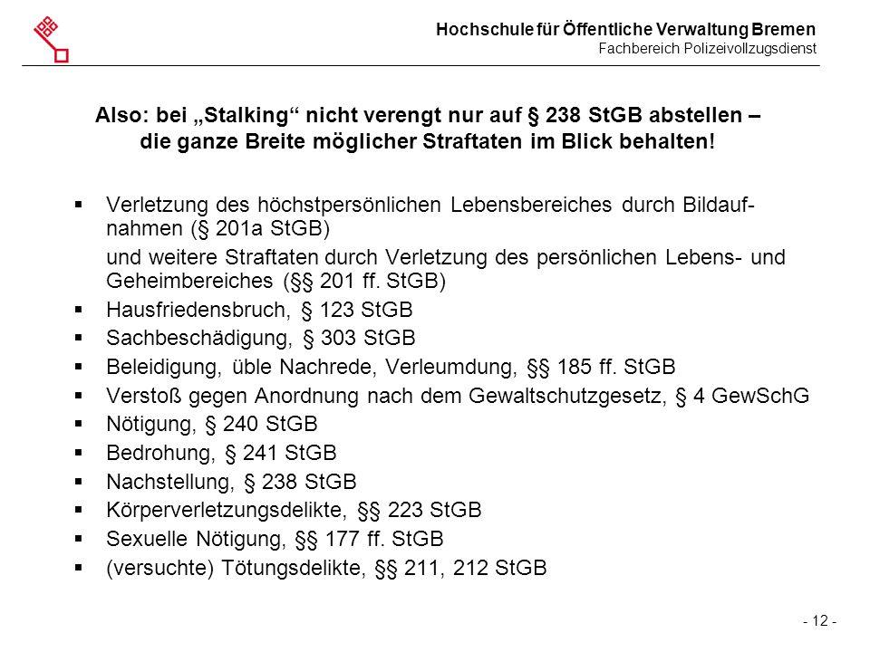 """Also: bei """"Stalking nicht verengt nur auf § 238 StGB abstellen – die ganze Breite möglicher Straftaten im Blick behalten!"""