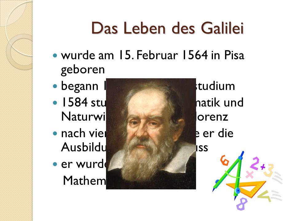 Das Leben des Galilei wurde am 15. Februar 1564 in Pisa geboren