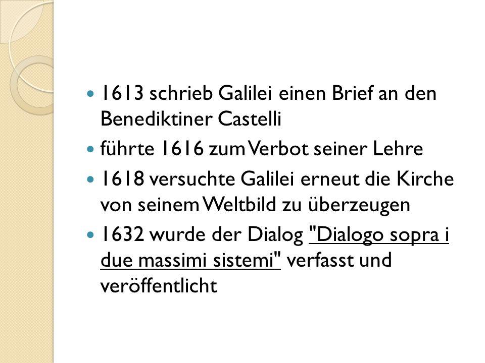 1613 schrieb Galilei einen Brief an den Benediktiner Castelli