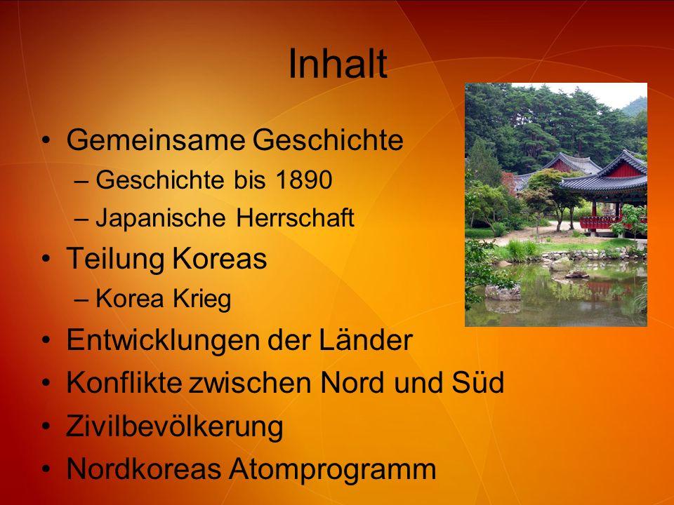 Inhalt Gemeinsame Geschichte Teilung Koreas Entwicklungen der Länder