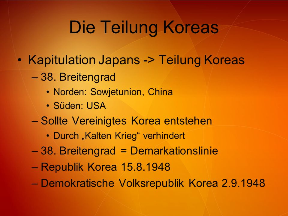 Die Teilung Koreas Kapitulation Japans -> Teilung Koreas