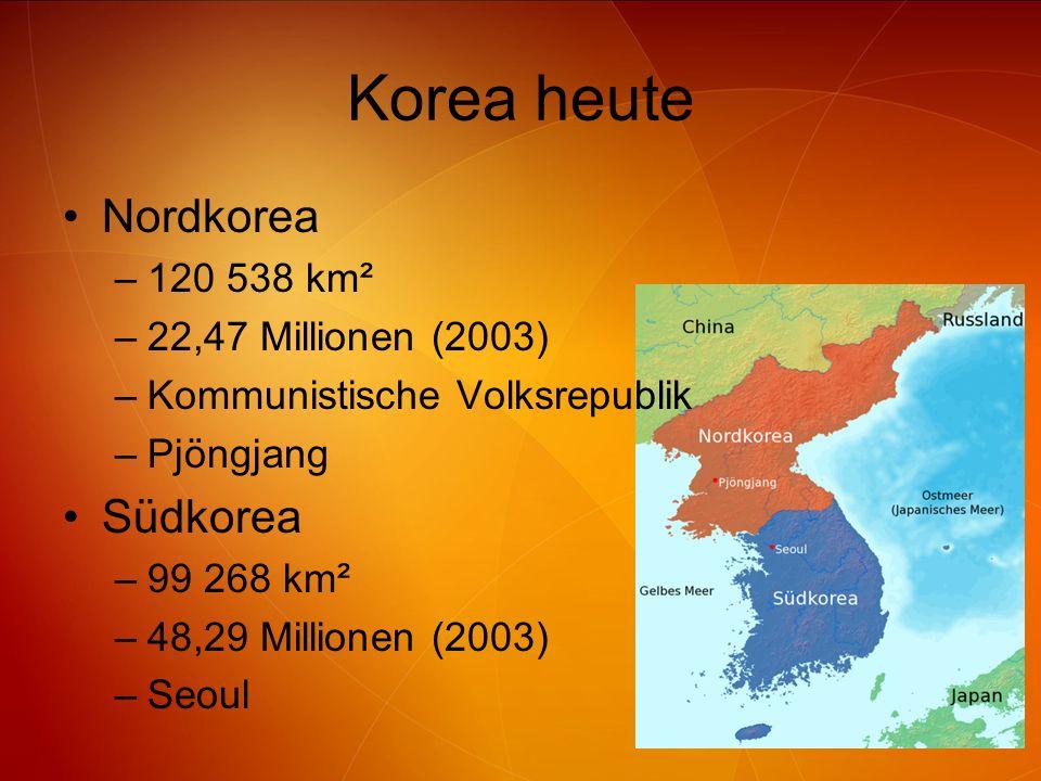 Korea heute Nordkorea Südkorea 120 538 km² 22,47 Millionen (2003)