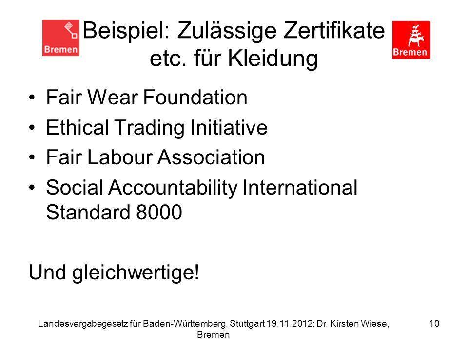 Beispiel: Zulässige Zertifikate etc. für Kleidung